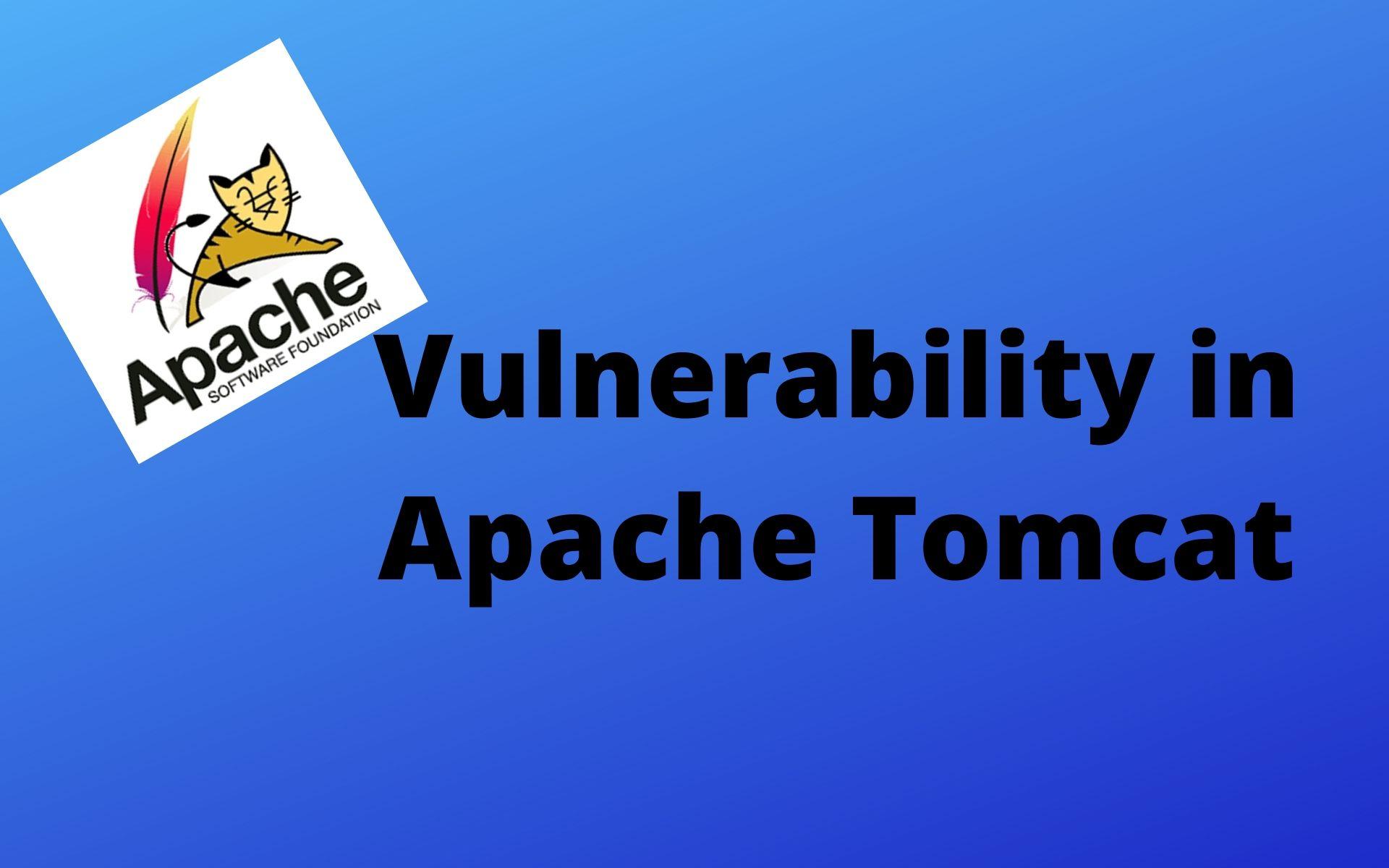 Vulnerability in Apache Tomcat